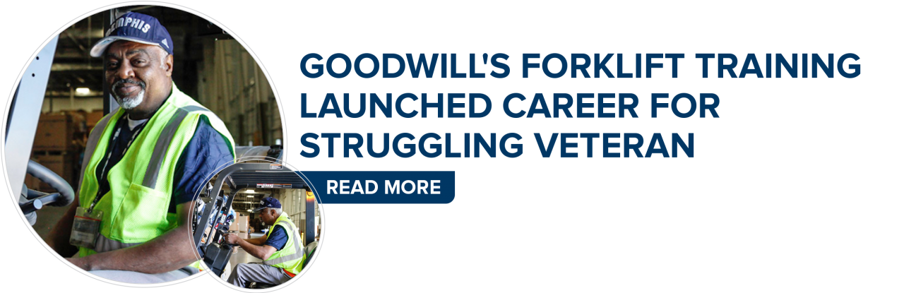 Goodwill's Forklift Training Launched Career For Struggling Veteran