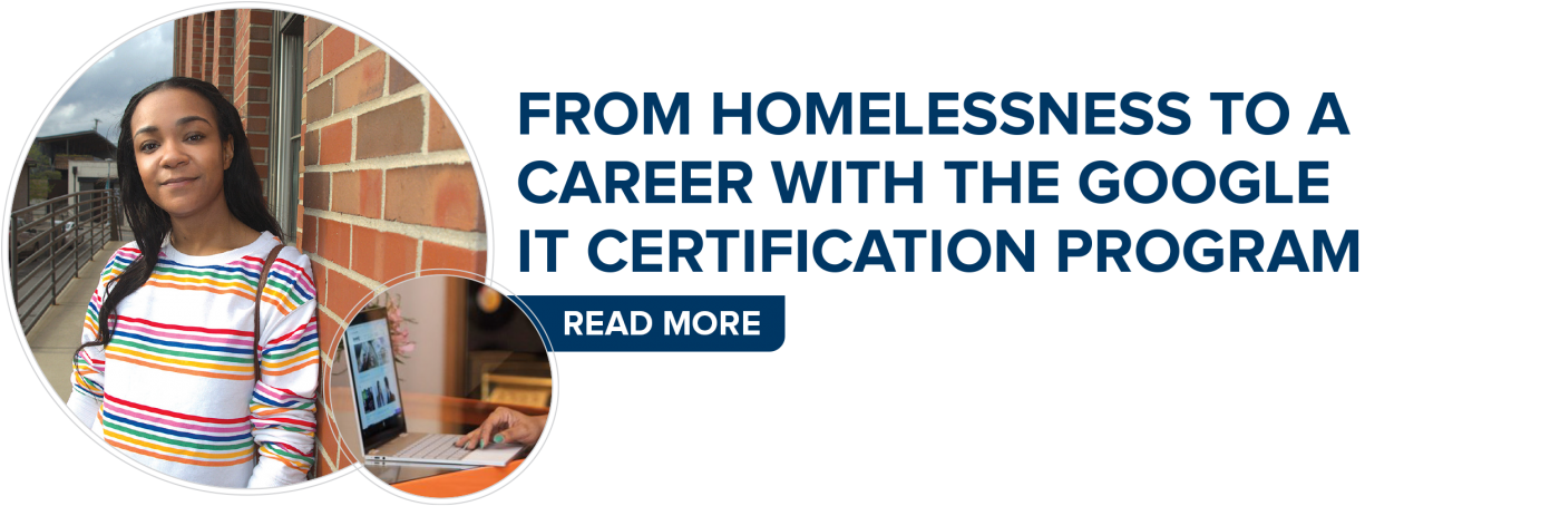 From Homelessness to A Career with the Google IT Certification Program